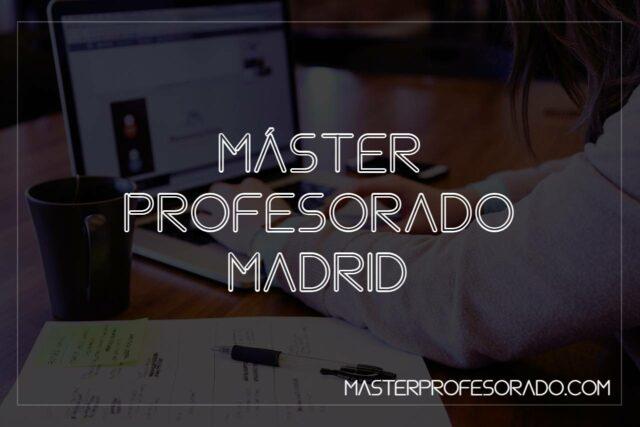 Master Profesorado Madrid