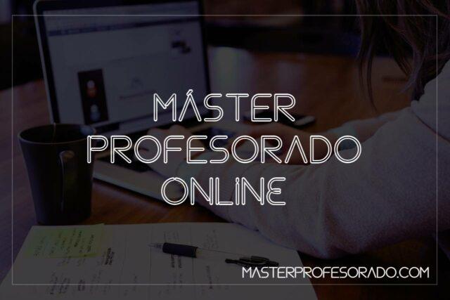 Master Profesorado Online
